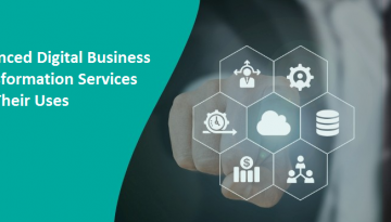 Enhanced Digital Business Transformation Services and Their Uses